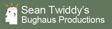 Sean Twiddy's Bughaus Productions